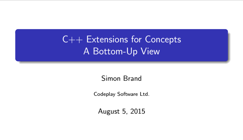 Slides for C++ Extensions for Concepts: A Bottom-Up View