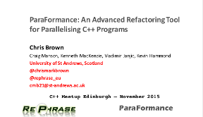 Slides for ParaFormance: An Advanced Refactoring Tool for Parallelising C++ Programs