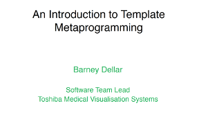 Slides for An Introduction to Template Metaprogramming