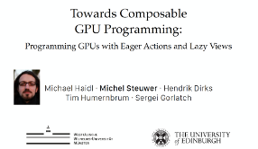 Slides for Towards Composable GPU Programming: Programming GPUs with Eager Actions and Lazy Views